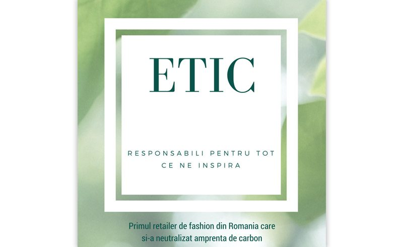 Etic a devenit primul retailer de fashion din Romania care si-a neutralizat amprenta de carbon